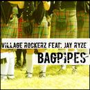 Bagpipes (feat. Jay Ryze)/Village Rockerz