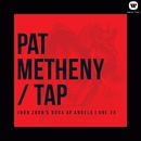 Tap: John Zorn's Book of Angels, Vol. 20/Pat Metheny