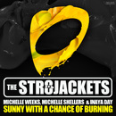 Sunny With a Chance of Burning (feat. Michelle Weeks, Michelle Shellers & Inaya Day)/The Str8jackets