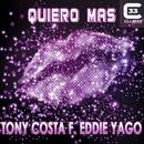Quiero Más [feat. Eddie Yago]/Tony Costa
