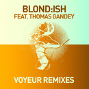 Voyeur (feat. Thomas Gandey) (Remixes)/Blond:ish