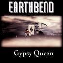 Gypsy Queen (Single Edit)/Earthbend