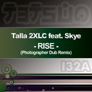 Rise (feat. Skye) (Photographer Dub Remix)/Talla 2XLC
