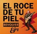 El roce de tu piel (Enjoy Revolver)/Revolver