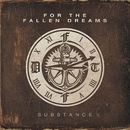 Substance/For The Fallen Dreams