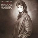 Profile II/Emmylou Harris