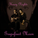 Heavy Nights/Grapefruit Moon