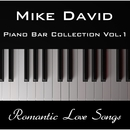 Piano Bar Collection, Vol.1 - Romantic Love Songs/Mike David
