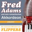 Die schönsten Melodien der Flippers/Fred Adams und sein romatisches Akkordeon