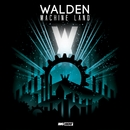 Machine Land/Walden