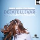 Déjate Llevar [feat. Alberto Malleiro] (Radio Edit)/Traffic House & Pedro Carrera