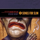 Songs For Slim: Ain't No Fair (In A Rock 'N' Roll Love Affair) / Taken On The Chin/Jakob Dylan / Joe Henry