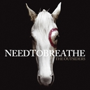 The Outsiders/NEEDTOBREATHE