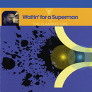 Waitin' For A Superman/The Flaming Lips