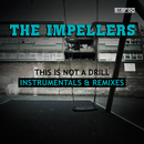 This Is Not a Drill (Instrumentals & Remixes)/The Impellers