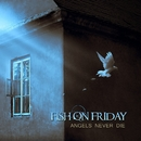 Angels Never Die (Radio Edit)/Fish On Friday