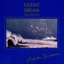 Silent Dreams - Ocean Dreams/Silent Dream Orchestra