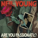 Are You Passionate?/Neil Young with Crazy Horse