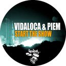 Start The Show/Vidaloca & Piem