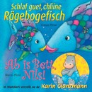 Schlaf guet, chliine Rägebogefisch - Ab is Bett Nils!/Karin Glanzmann