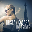 Leaving Paris/Tristan Casara