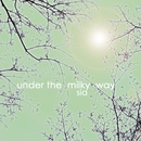 Under The Milky Way (Single)/Sia