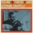 Feeling + Finesse = Jazz/Stephane Grappelli