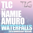 Waterfalls (20th Anniversary Version with Namie Amuro)/TLC with 安室奈美恵
