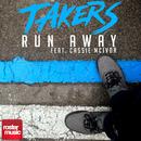 Run Away (feat. Cassie McIvor) (Remixes)/Takers