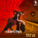 Tango Classics 313: Titina/Roberto Firpo