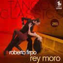 Tango Classics 269: Rey Moro/Roberto Firpo