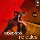 Tango Classics 293: Rio Dulce/Roberto Firpo