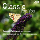 Classic for You: Schumann: Klavierkonzert Op. 54 - Kinderszenen Op. 15 - Romanzen Op. 28/Slovak Philharmonic Orchestra, Marian Lapsansky, Walter Klien
