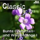 Classic for You: Bunte Operetten- und Walzerklänge Vol. 1/Ballroom Orchestra