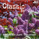 Classic for You: Melodien zum Träumen/Slovak State Philharmonic Orchestra