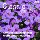 Classic for You: Famous Masterpieces from Great Masters/Sylvia Capova