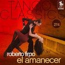 Tango Classics 274: El Amanecer/Roberto Firpo