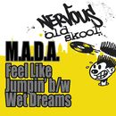 Feel Like Jumpin' b/w Wet Dreams/M.A.D.A.