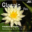 Classic for You: Chopin: Nocturne Op. 9, 15, 27, 32, 37/Peter Schmalfuss