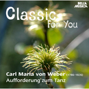 Classic for You: Weber: Aufforderung zum Tanze/Slovak Philharmonic Orchestra