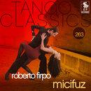 Tango Classics 263: Micifuz/Roberto Firpo