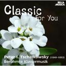 Classic for You: Tschaikowsky: Berühmte Klaviermusik/Slowakische Staatsphilharmonie