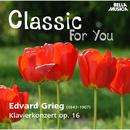 Classic for You: Grieg: Klavierkonzert Op. 16, 72, 40/Slovak Philharmonic Orchestra, Marian Lapsansky, Stefan Jeschko