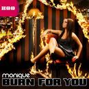 Burn for You (Remixes)/Monique