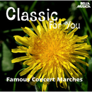 Classic for You: Famous Concert Marches/Slowakisches Radio-Symphonieorchester Bratislava, Radio Symphonieorchester Ljubljana