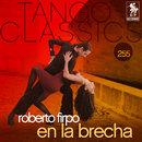 Tango Classics 255: En la Brecha/Roberto Firpo