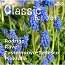 Classic for You: Rodrigo - Ravel - Castelnuovo-Tedesco - Piazzolla/Slovak Philharmonic Chamber Orchestra, Jozef Zsapka, Dagmar Zsapkova