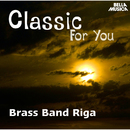 Classic for You: Brass Band Riga/Brass Band Riga