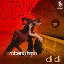 Tango Classics 311: Di Di/Roberto Firpo