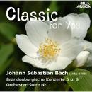 Classic for You: Bach: Brandenburgische Konzerte 5 und 6, Orchester Suite No. 1/Slovak Philharmonic Orchestra